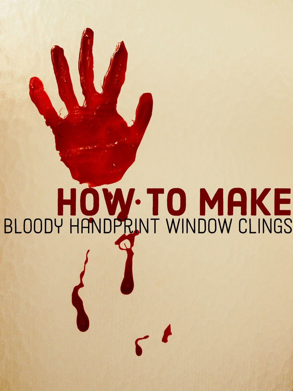 Do it yourself bloody handprint window clings.