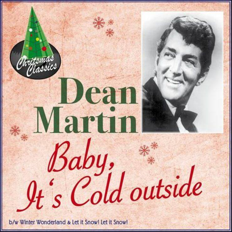 Baby It's Cold Outside Dean Martin Christmas Songs