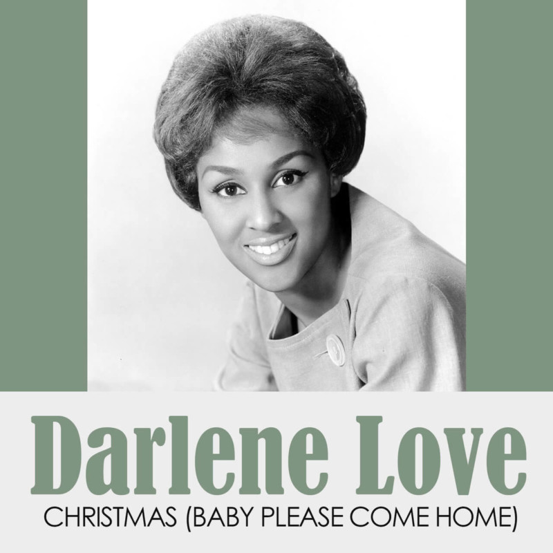 Christmas Baby Please Come Home Darlene Love Christmas Songs