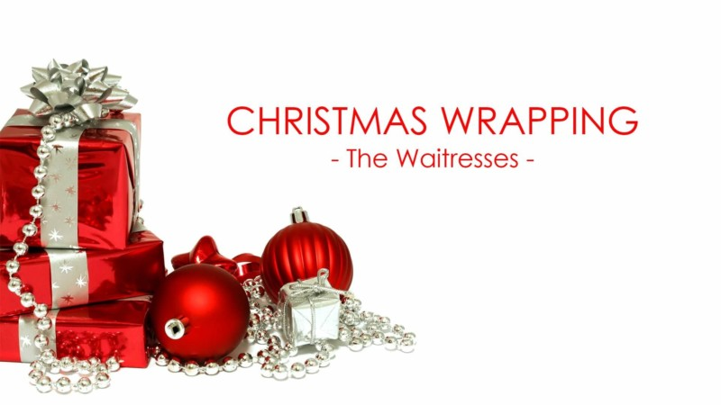 Christmas Wrapping The Waitresses Christmas Songs