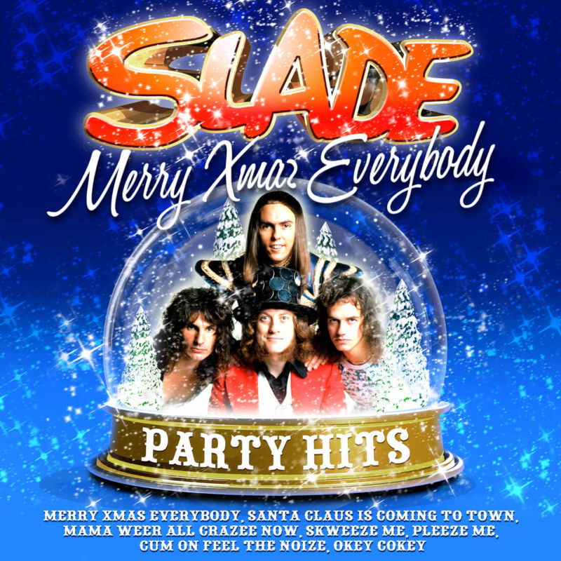 Merry Xmas Everybody Slade Christmas Songs