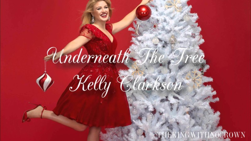 Underneath the Tree Kelly Clarkson Christmas Songs
