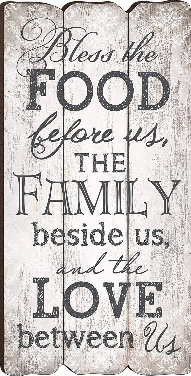 Bless The Food, Family And Love