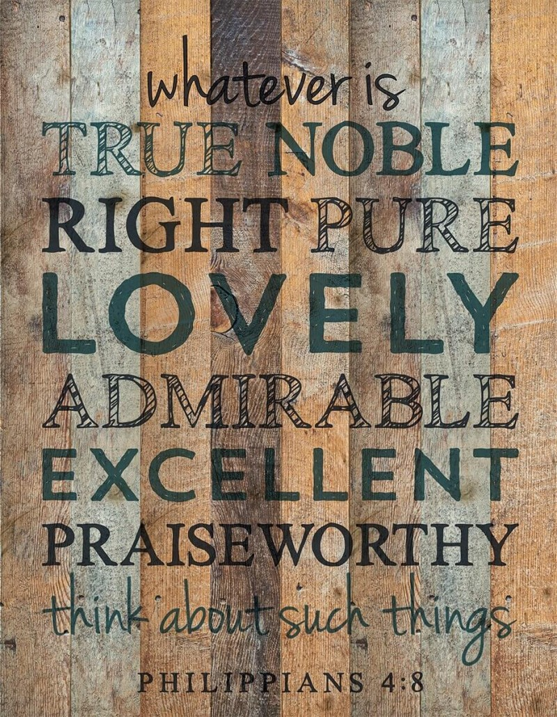 Whatever Is True Noble Pure Lovely