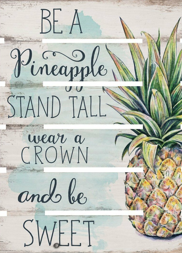Be A Pineapple Wear A Crown, Be Sweet